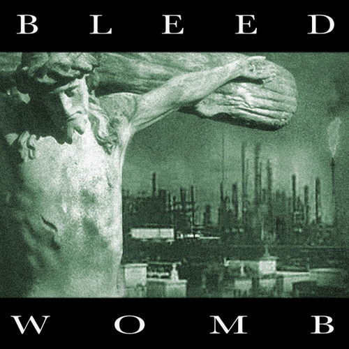 Bleed - Womb [Remastered] [Reissue]