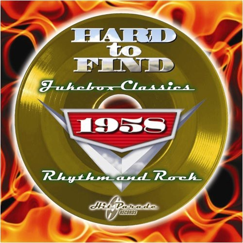 Hard to Find Jukebox Classics 1958: Rhythm & Rock /  Various