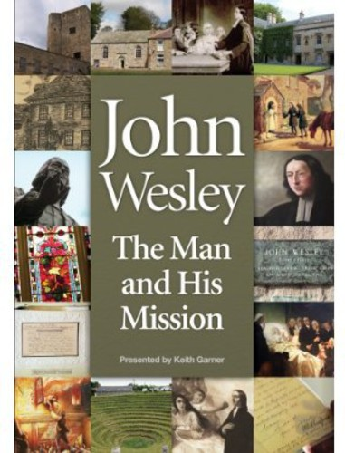 John Wesley: The Man and His Mission