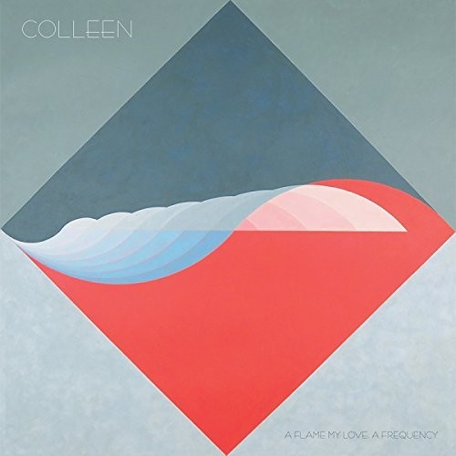 Colleen - Flame My Love, A Frequency