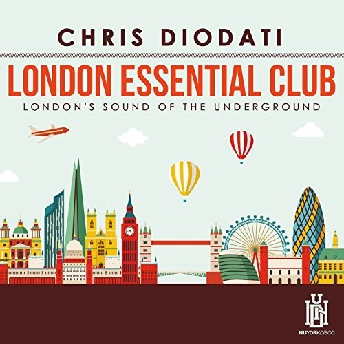 Chris Diodati - London Essential Club - London's Sound Of The Underground