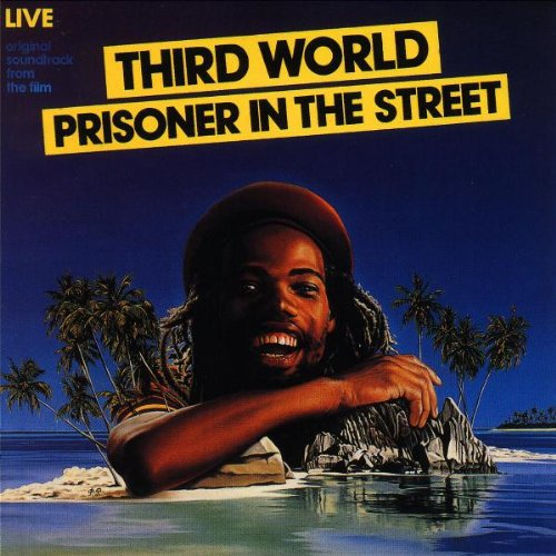 Third World - Prisoner In The Street
