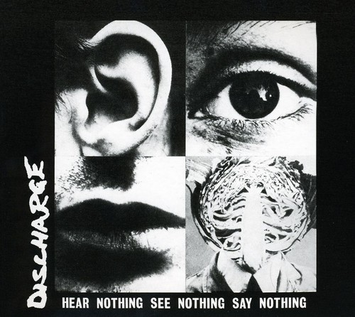 Discharge - Hear Nothing See Nothing Say Nothing [Import]