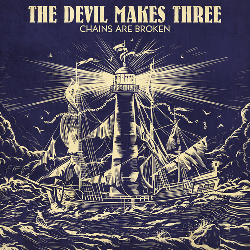 The Devil Makes Three - Chains Are Broken [LP]