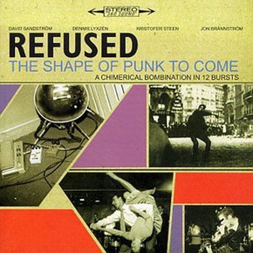 Refused - Shape of Punk to Come - Chimerical Bombination in