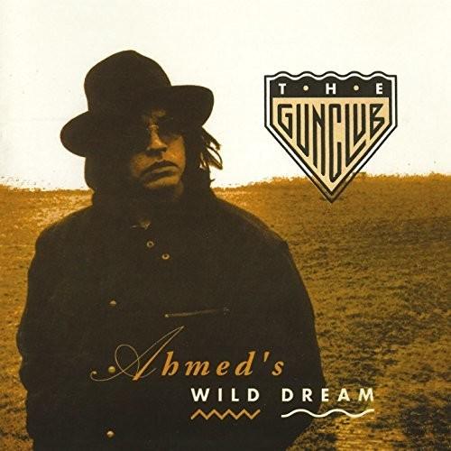 The Gun Club - Ahmed's Wild Dream
