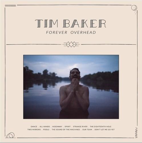Tim Baker - Forever Overhead [LP]