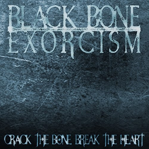 Crack The Bone, Break The Heart
