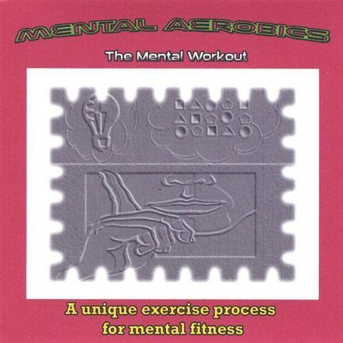 Mental Aerobics-The Mental Workout