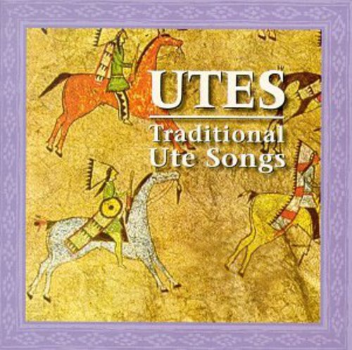 Utes: Traditional Ute Songs /  Various