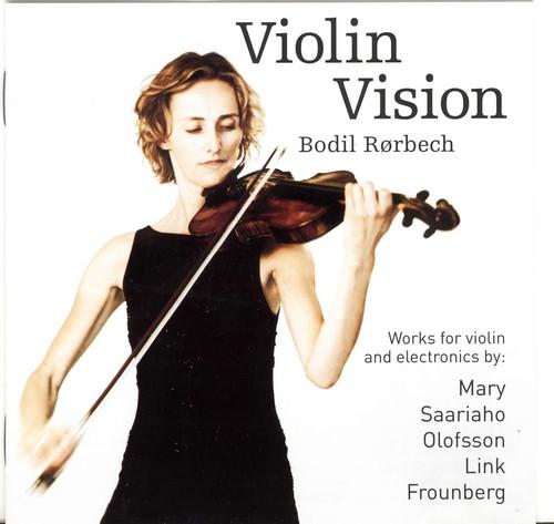 Violin Vision: Works for Violin & Electronics