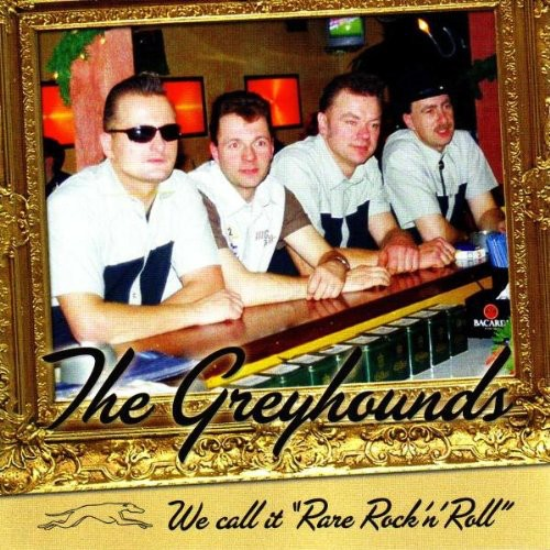 The Greyhounds - We Call It Rare Rock 'N' Roll
