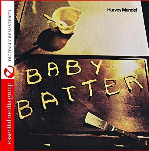 Harvey Mandel - Baby Batter (Digitally Remastered)
