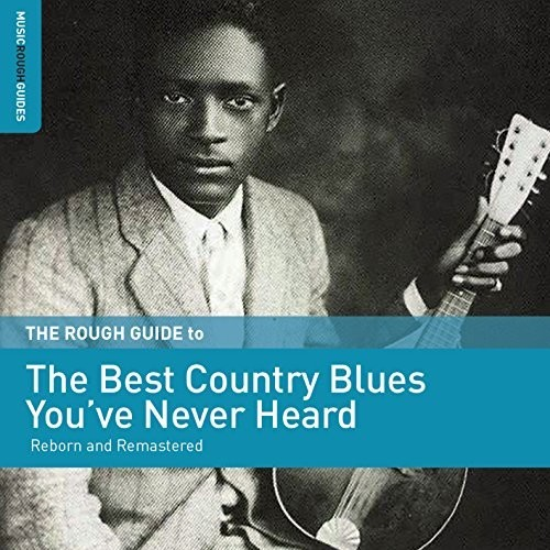 Rough Guide To The Best Country Blues Youve / Var - Rough Guide To The Best Country Blues You've / Var