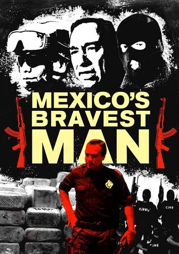 Mexico's Bravest Man