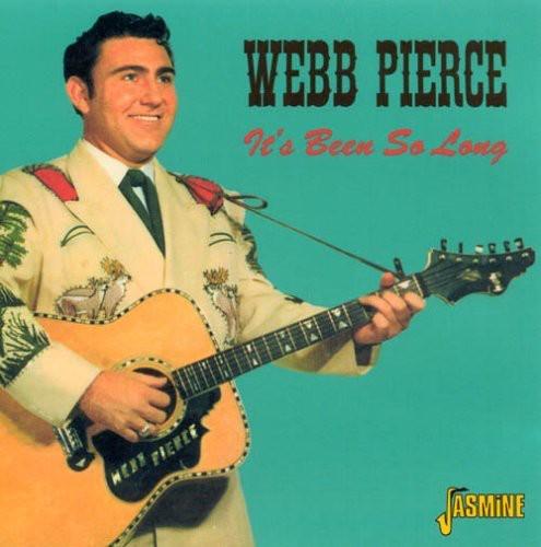 Webb Pierce - It's Been So Long [Import]