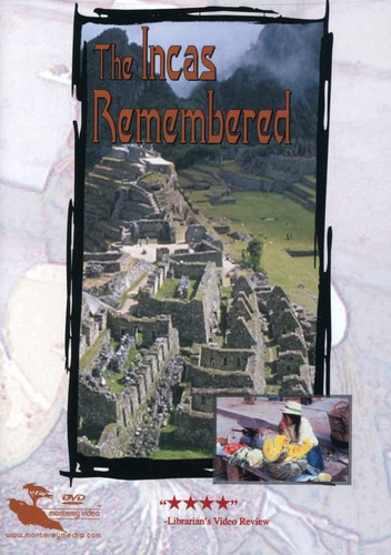 The Incas Remembered