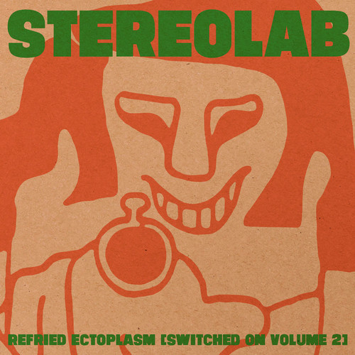 Stereolab - Refried Ectoplasm (Switched On Volume 2) (Dlcd)