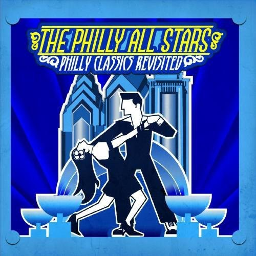 The Philly All Stars - Philly Classics Revisited