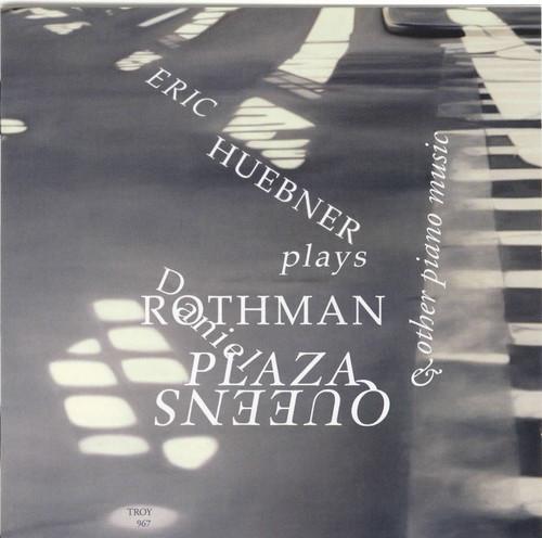 Eric Huebner Plays Piano Music By Dan Rothman