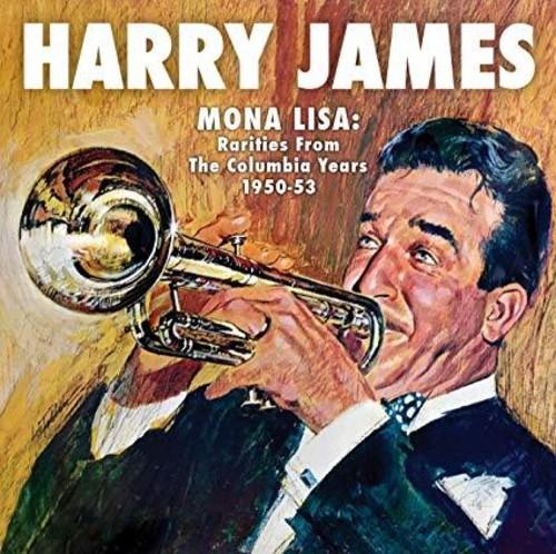 Harry James - Mona Lisa: Rarities From Columbia Years 1949-53