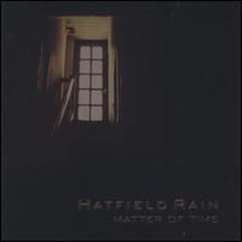 Hatfield Rain : Matter of Time