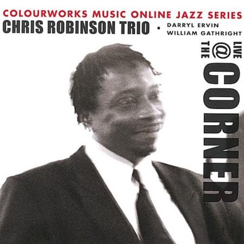 Chris Robinson Trio - Live at the Corner
