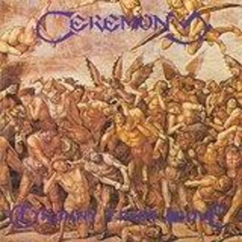 Ceremony - Tyranny From Above [Import]