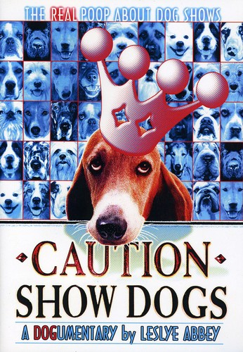 - Caution Show Dogs