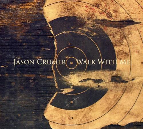 Crumer, Jason : Walk with Me