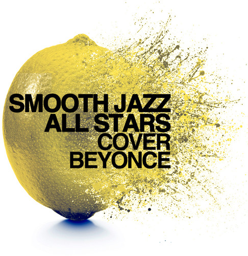Smooth Jazz All Stars Cover Beyonce