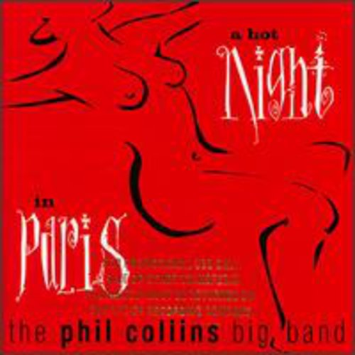 Phil Collins Big Band-A Hot Night In Paris