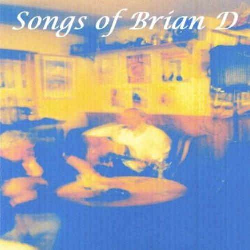 Songs of Brian D