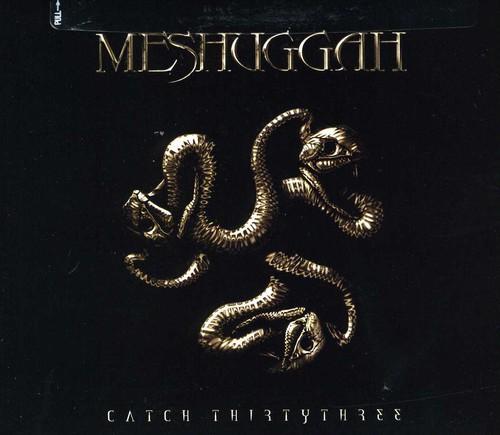 Meshuggah - Catch Thirty Three