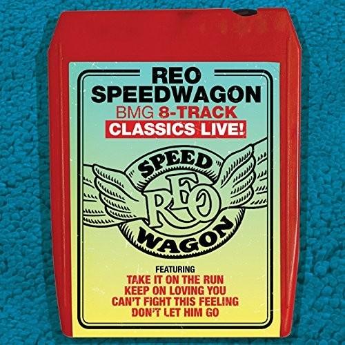 REO Speedwagon - BMG 8-Track Classics Live!