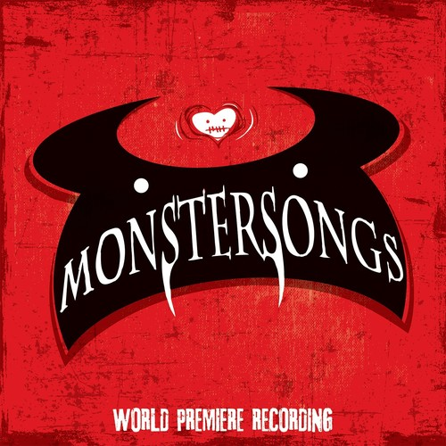 Monstersongs (world Premiere Recording)