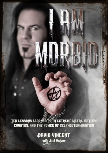 - I Am Morbid: Ten Lessons Learned From Extreme Metal, Outlaw Country,And The Power Of Self-Determination