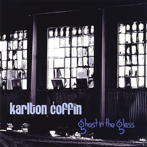 Karlton Coffin - Ghost In The Glass