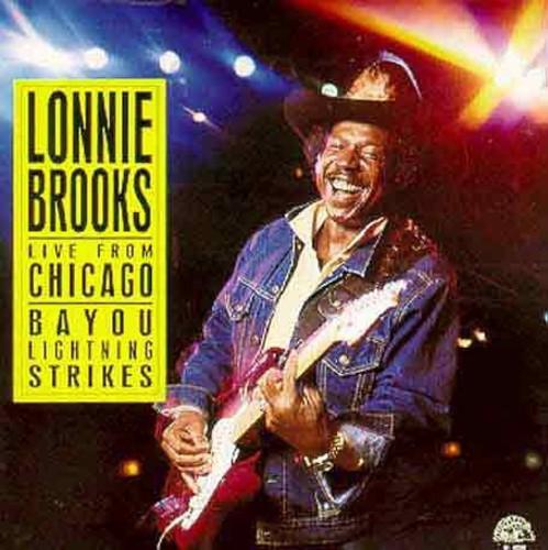 Lonnie Brooks - Live from Chicago - Bayou Lightning Strikes
