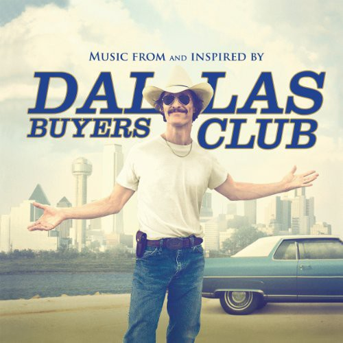Dallas Buyers Club (Music From and Inspired by the Motion Picture) [Import]