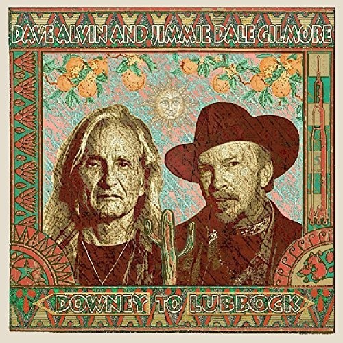 Dave Alvin and Jimmie Dale Gilmore - Downey to Lubbock [LP]
