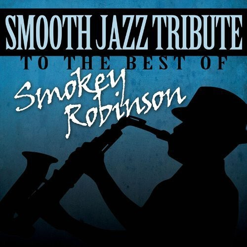 Smooth Jazz Tribute Smokey Robinson