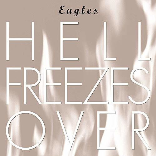 Eagles - Hell Freezes Over: Remastered