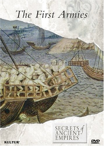 Secrets of Ancient Empires: The First Armies