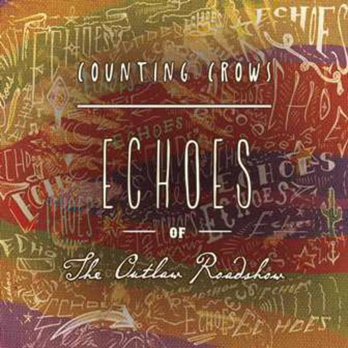Counting Crows - Echoes Of The Outlaw Roadshow [Import]