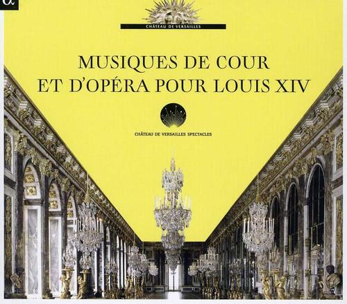 Musiques de Cour Et D'opera Pour Louis Xiv