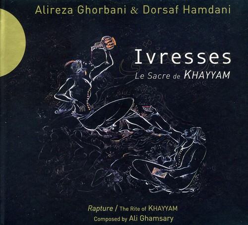 Ivresses/ Rapture - the Rite of Khayyam