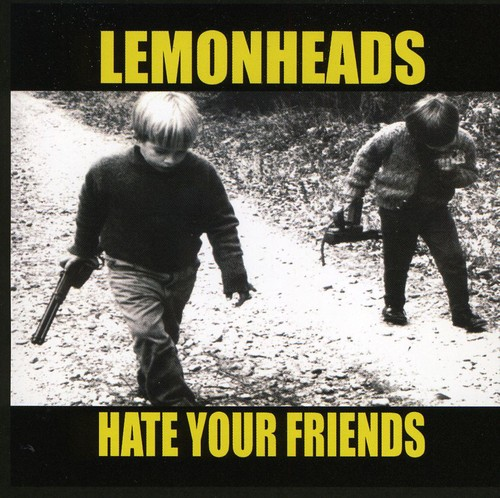 The Lemonheads-Hate Your Friends
