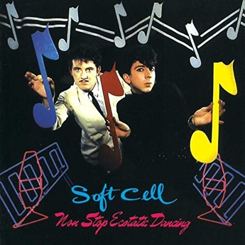Soft Cell - Non Stop Ecstatic Dancing (Uk)