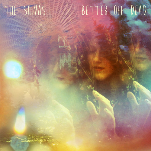 The Shivas - Better Off Dead